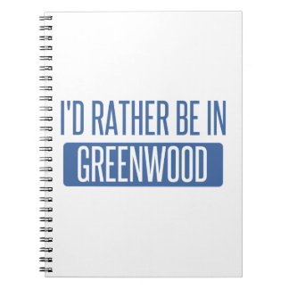 I'd rather be in Greenwood Note Books