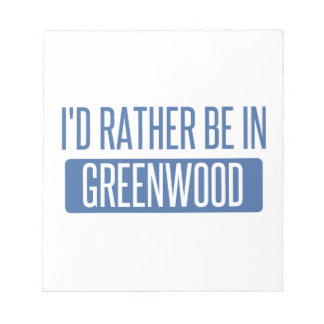 I'd rather be in Greenwood Notepad
