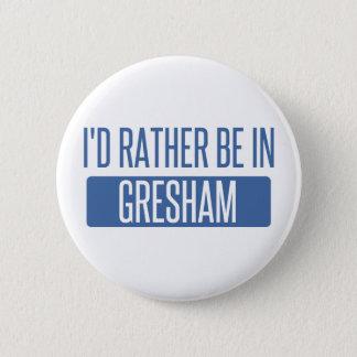 I'd rather be in Gresham 2 Inch Round Button