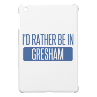 I'd rather be in Gresham Cover For The iPad Mini