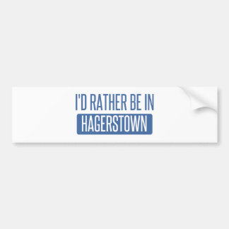 I'd rather be in Hagerstown Bumper Sticker