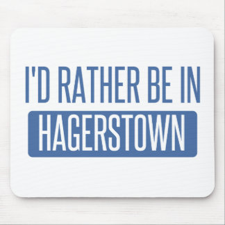 I'd rather be in Hagerstown Mouse Pad