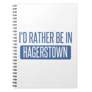 I'd rather be in Hagerstown Notebooks