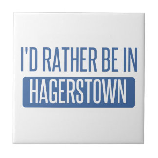 I'd rather be in Hagerstown Tiles