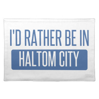 I'd rather be in Haltom City Placemat