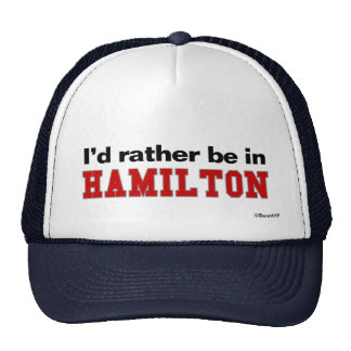 I'd Rather Be In Hamilton Trucker Hat