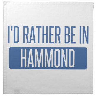 I'd rather be in Hammond Napkin