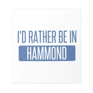 I'd rather be in Hammond Notepad