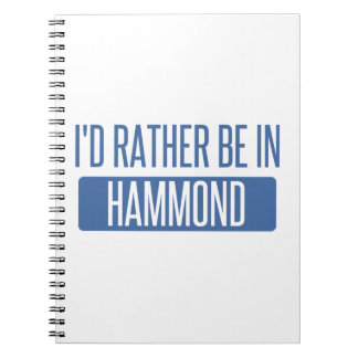 I'd rather be in Hammond Spiral Note Books