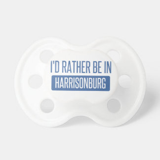 I'd rather be in Harrisonburg Pacifier