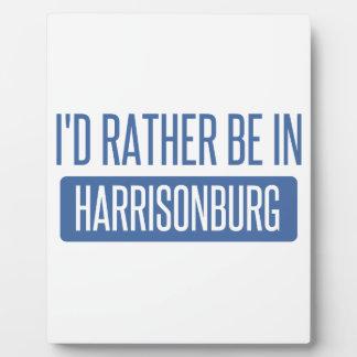 I'd rather be in Harrisonburg Plaque