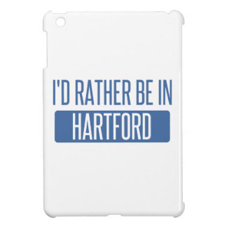 I'd rather be in Hartford Case For The iPad Mini