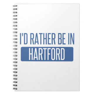 I'd rather be in Hartford Spiral Notebook