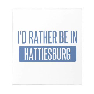 I'd rather be in Hattiesburg Notepad