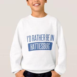 I'd rather be in Hattiesburg Sweatshirt