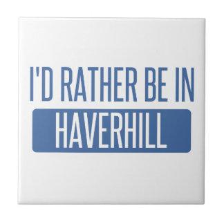 I'd rather be in Haverhill Tile