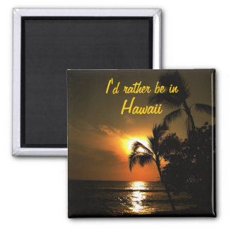 I'd Rather Be in Hawaii Magnet