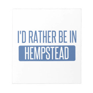I'd rather be in Hempstead Notepad
