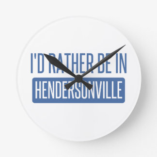 I'd rather be in Hendersonville Round Clock