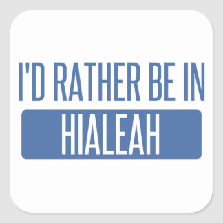 I'd rather be in Hialeah Square Sticker