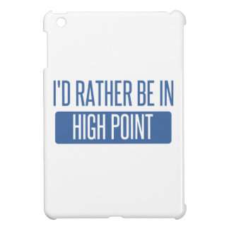 I'd rather be in High Point Cover For The iPad Mini