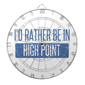 I'd rather be in High Point Dartboard