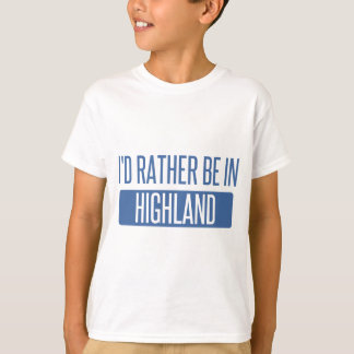 I'd rather be in Highland T-Shirt