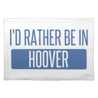 I'd rather be in Hoover Placemat