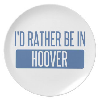 I'd rather be in Hoover Plate
