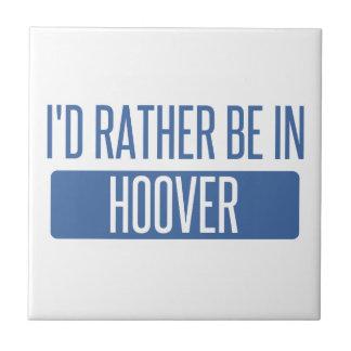 I'd rather be in Hoover Tile