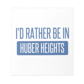 I'd rather be in Huber Heights Notepad