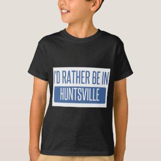 I'd rather be in Huntsville TX T-Shirt