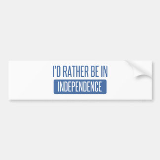 I'd rather be in Independence Bumper Sticker