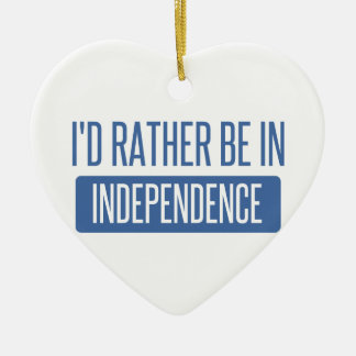 I'd rather be in Independence Ceramic Heart Ornament