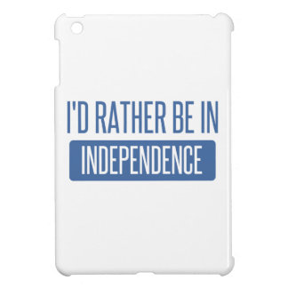 I'd rather be in Independence iPad Mini Cases