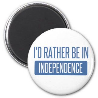 I'd rather be in Independence Magnet