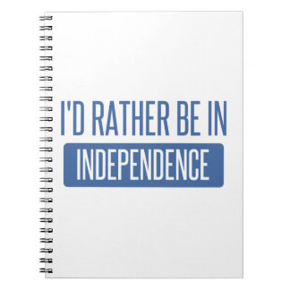 I'd rather be in Independence Notebook