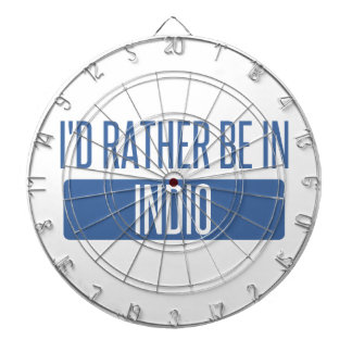 I'd rather be in Indio Dartboard