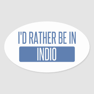 I'd rather be in Indio Oval Sticker