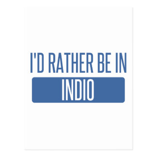 I'd rather be in Indio Postcard