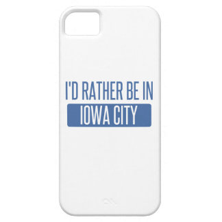 I'd rather be in Iowa City iPhone 5 Cases