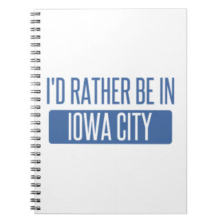 I'd rather be in Iowa City Notebooks