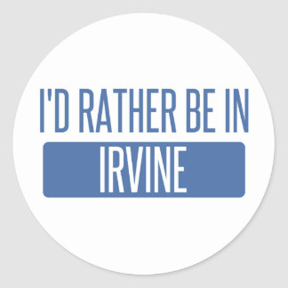 I'd rather be in Irvine Classic Round Sticker