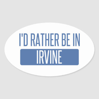 I'd rather be in Irvine Oval Sticker