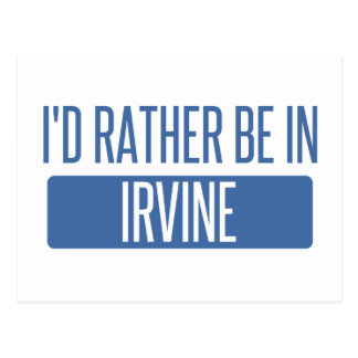 I'd rather be in Irvine Postcard