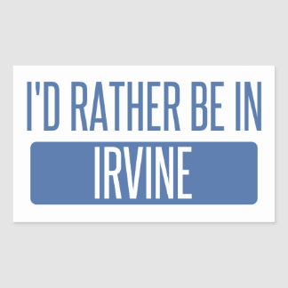 I'd rather be in Irvine Sticker