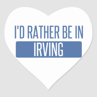 I'd rather be in Irving Heart Sticker
