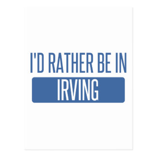 I'd rather be in Irving Postcard