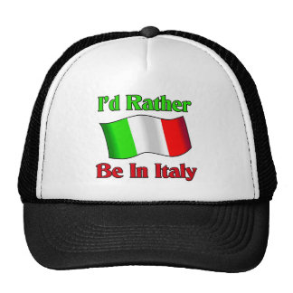 I'd Rather be in Italy Trucker Hat