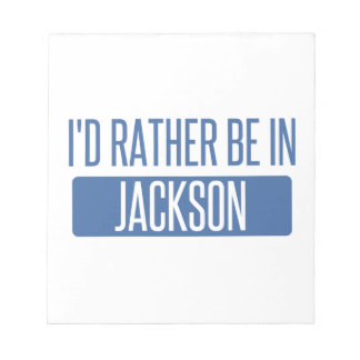 I'd rather be in Jackson MS Notepad